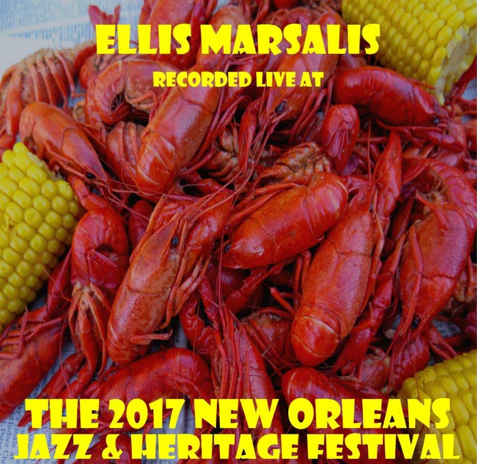ELLIS MARSALIS - Recorded Live At The 2017 New Orleans Jazz & Heritage Festival cover