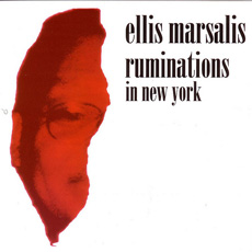 ELLIS MARSALIS - Ruminations In New York cover