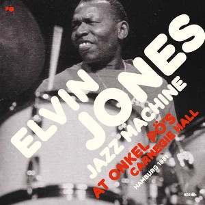 ELVIN JONES - At Onkel PÖ's Carnegie Hall Hamburg 1981 cover