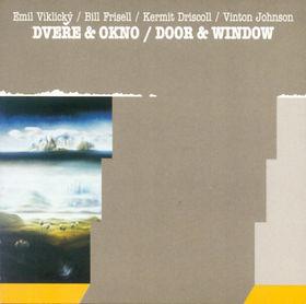 EMIL VIKLICKÝ - Dvere & Okno/Door & Window (with Bill Frisell, Kermit Driscoll, Vinton Johnson) cover