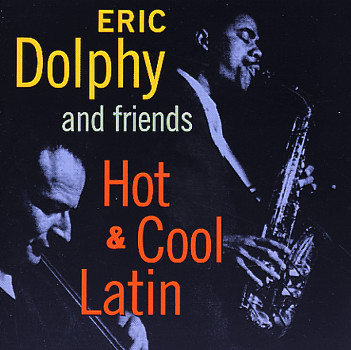 ERIC DOLPHY - Hot, Cool & Latin cover