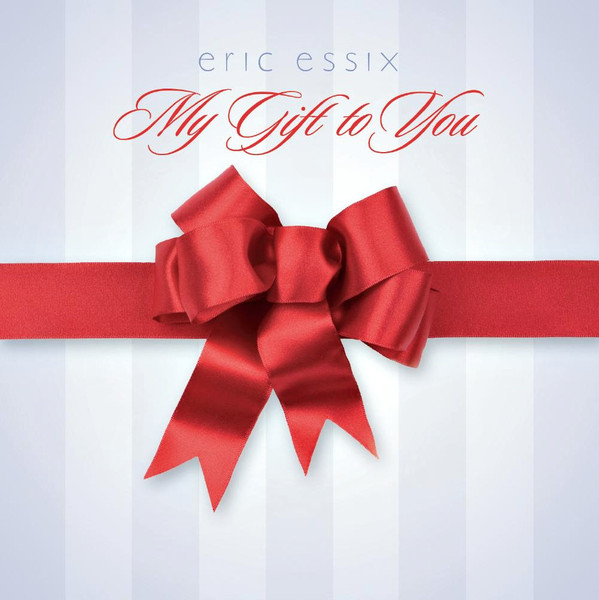 ERIC ESSIX - My Gift To You cover