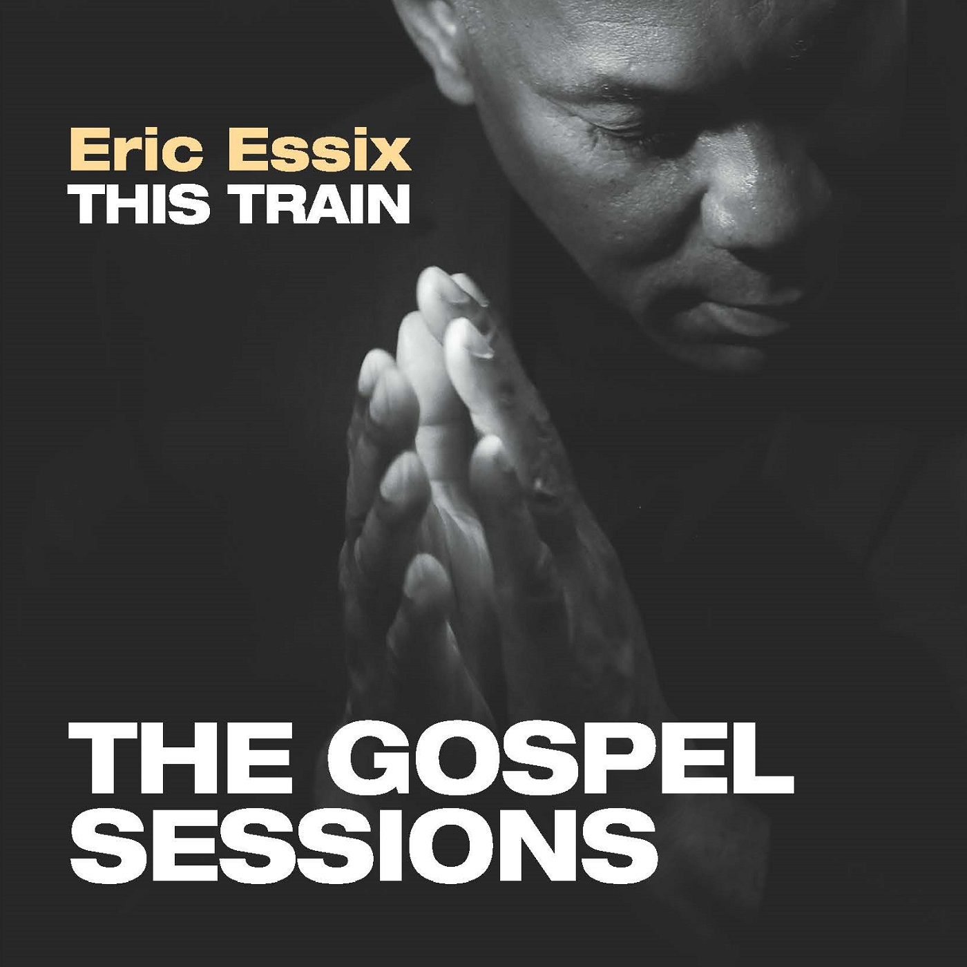 ERIC ESSIX - This Train: The Gospel Sessions cover