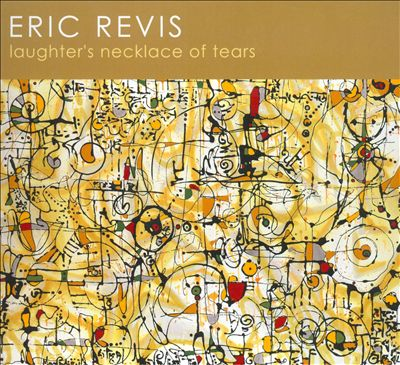 ERIC REVIS - Laughters Necklace of Tears cover