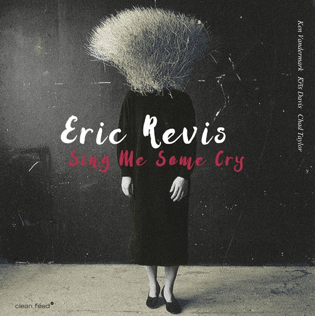 ERIC REVIS - Sing Me Some Cry cover