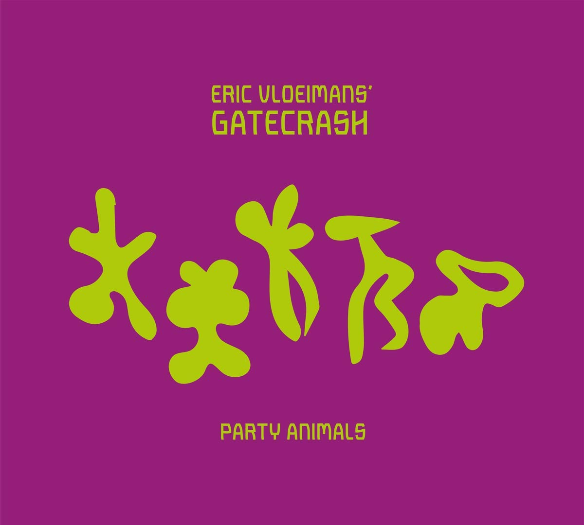 ERIC VLOEIMANS - Eric Vloeimans Gatecrash : Party Animals cover