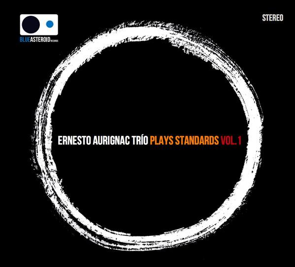 ERNESTO AURIGNAC - Ernesto Aurignac Trio : Plays Standards Vol.1 cover