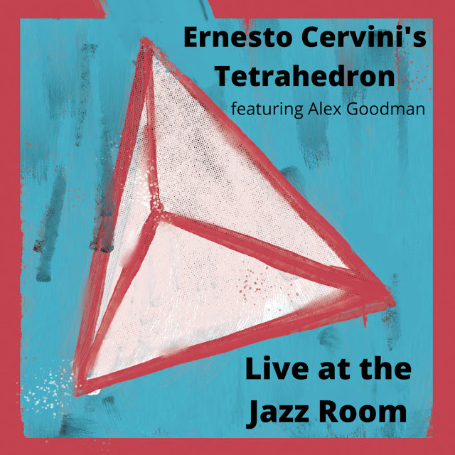 ERNESTO CERVINI - Ernesto Cervinis Tetrahedron (feat. Alex Goodman) : Live at the Jazz Room cover