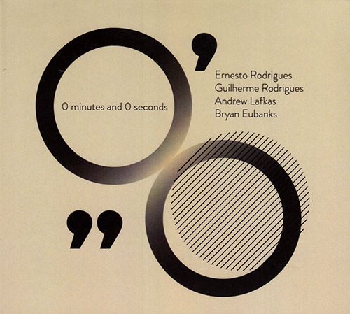 ERNESTO RODRIGUES - Ernesto Rodrigues, Guilherme Rodrigues, Andrew Lafkas & Bryan Eubanks : 0 minutes and 0 seconds cover