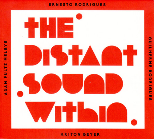 ERNESTO RODRIGUES - Rodrigues, Ernesto / Guilherme Rodrigues / Adam Pultz Melbye / kriton b. :   The Distant Sound Within cover