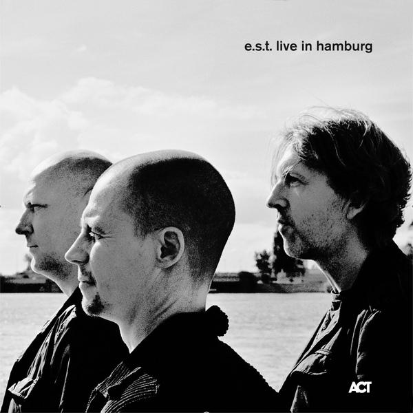 ESBJÖRN SVENSSON TRIO (E.S.T.) - Live in Hamburg cover