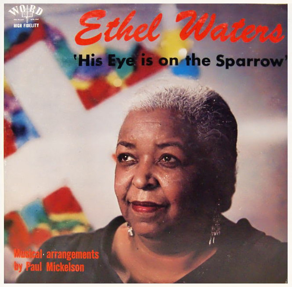 ETHEL WATERS - His Eye Is On The Sparrow cover