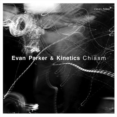EVAN PARKER - Evan Parker & Kinetics : Chiasm cover