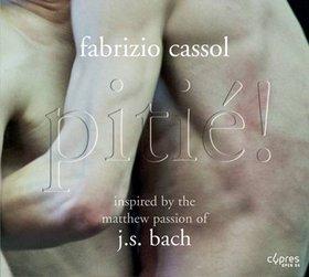 FABRIZIO CASSOL - Pitié ! – Inspiré par la passion selon Saint Mathieu de J.S Bach cover