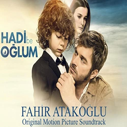 FAHIR ATAKOĞLU - Hadi Be Oglum (Original Motion Picture Soundtrack) cover