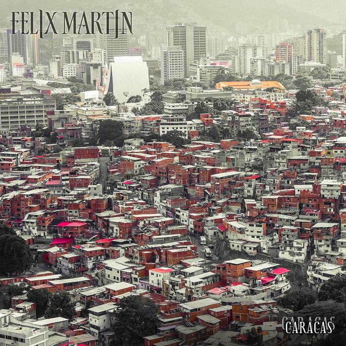 FELIX MARTIN - Caracas cover
