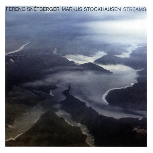 FERENC SNÉTBERGER - Ferenc Snétberger / Markus Stockhausen : Streams cover