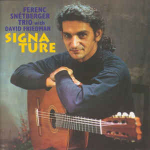 FERENC SNÉTBERGER - Ferenc Snétberger Trio with David Friedman ‎: Signa Ture cover