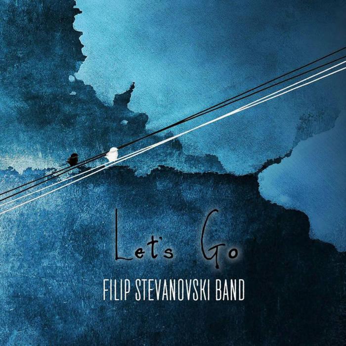 FILIP STEVANOVSKI - Lets Go cover