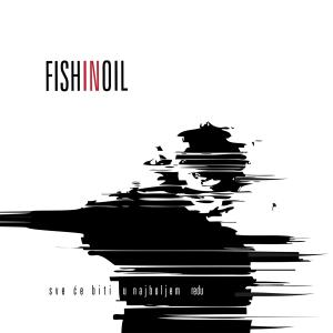 FISH IN OIL - Sve Ce Biti U Najboljem Redu cover
