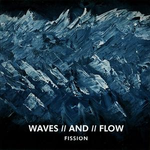 FISSION - Waves/And/Flow cover