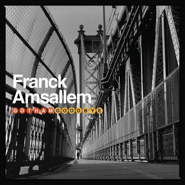 FRANCK AMSALLEM - Gotham Goodbye cover