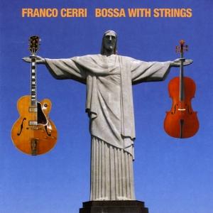 FRANCO CERRI - Bossa with Strings cover