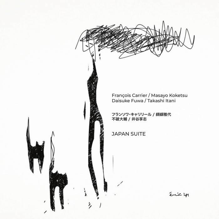 FRANÇOIS CARRIER - François Carrier, Takashi Itani, Masayo Koketsu, Daisuke Fuwa : Japan Suite cover