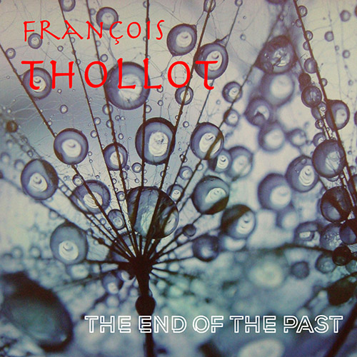 FRANÇOIS THOLLOT - The End of The Past cover