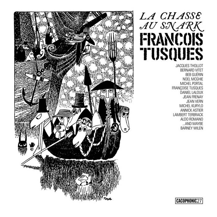 FRANÇOIS TUSQUES - La Chasse Au Snark (The Hunting Of The Snark) cover