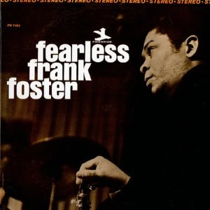 FRANK FOSTER - Fearless Frank Foster cover