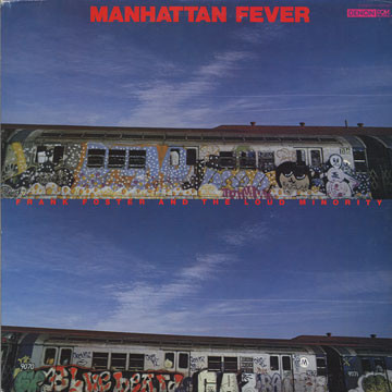 FRANK FOSTER - Frank Foster And The Loud Minority : Manhattan Fever cover