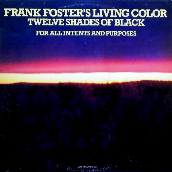 FRANK FOSTER - Twelve Shades Of Black : For All Intents and Purposes cover