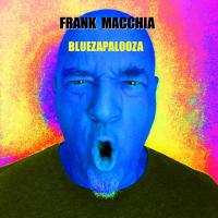FRANK MACCHIA - Bluezapalooza cover