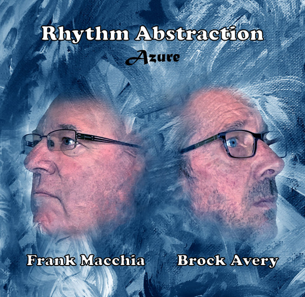 FRANK MACCHIA - Frank Macchia, Brock Avery ‎: Rhythm Abstraction - Azure cover