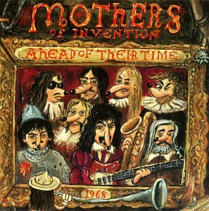 FRANK ZAPPA - Ahead of Their Time (as Mothers Of Invention) cover