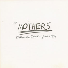 Fillmore East June 1971 The Mothers(live)