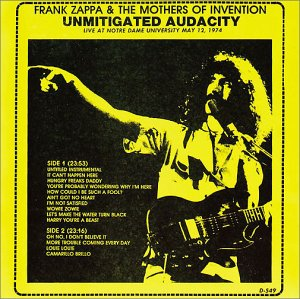 FRANK ZAPPA - Live At Notre Dame University May 12, 1974 -  Unmitigated Audacity (as Frank Zappa & The Mothers Of Invention) cover
