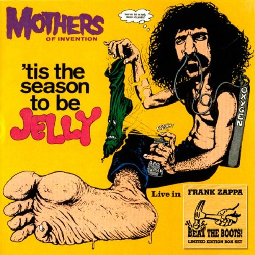 Frank Zappa Tis The Season To Be Jelly Mothers Of