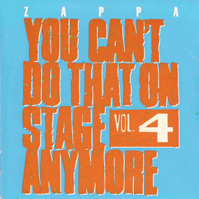 FRANK ZAPPA - You Can't Do That on Stage Anymore, Volume 4 cover