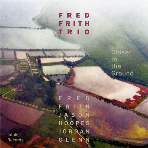 FRED FRITH - Closer to the Ground cover