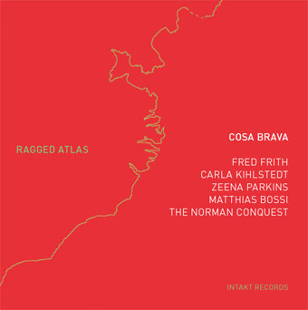 FRED FRITH - Cosa Brava : Ragged Atlas cover