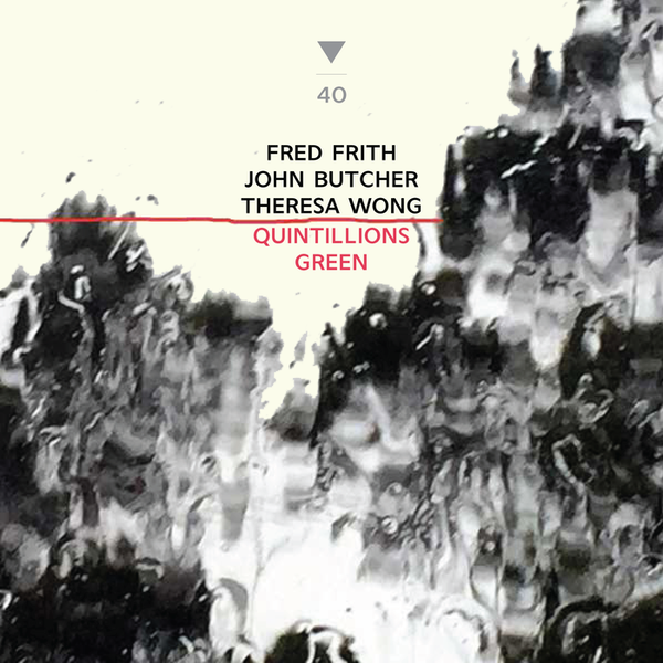 FRED FRITH - Fred Frith, John Butcher, Theresa Wong : Quintillions Green cover