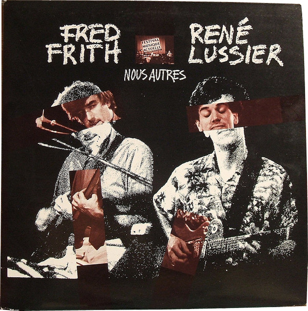 FRED FRITH - Nous Autres (with René Lussier) cover