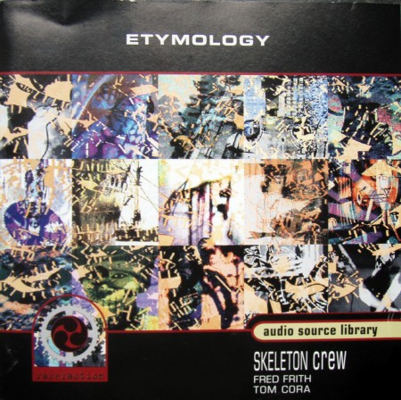 FRED FRITH - Skeleton Crew :Etymology cover