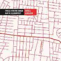 FRED FRITH - Still Urban (with Arte Quartett) cover