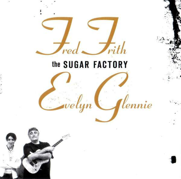 FRED FRITH - The Sugar Factory (with Evelyn Glennie) cover