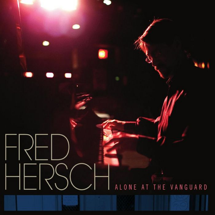 FRED HERSCH - Alone at the Vanguard cover