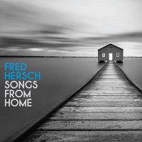 FRED HERSCH - Songs From Home cover