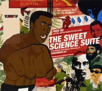 FRED HO (HOUN) - The Sweet Science Suite: A Scientific Soul Music Honoring of Muhammad Ali cover